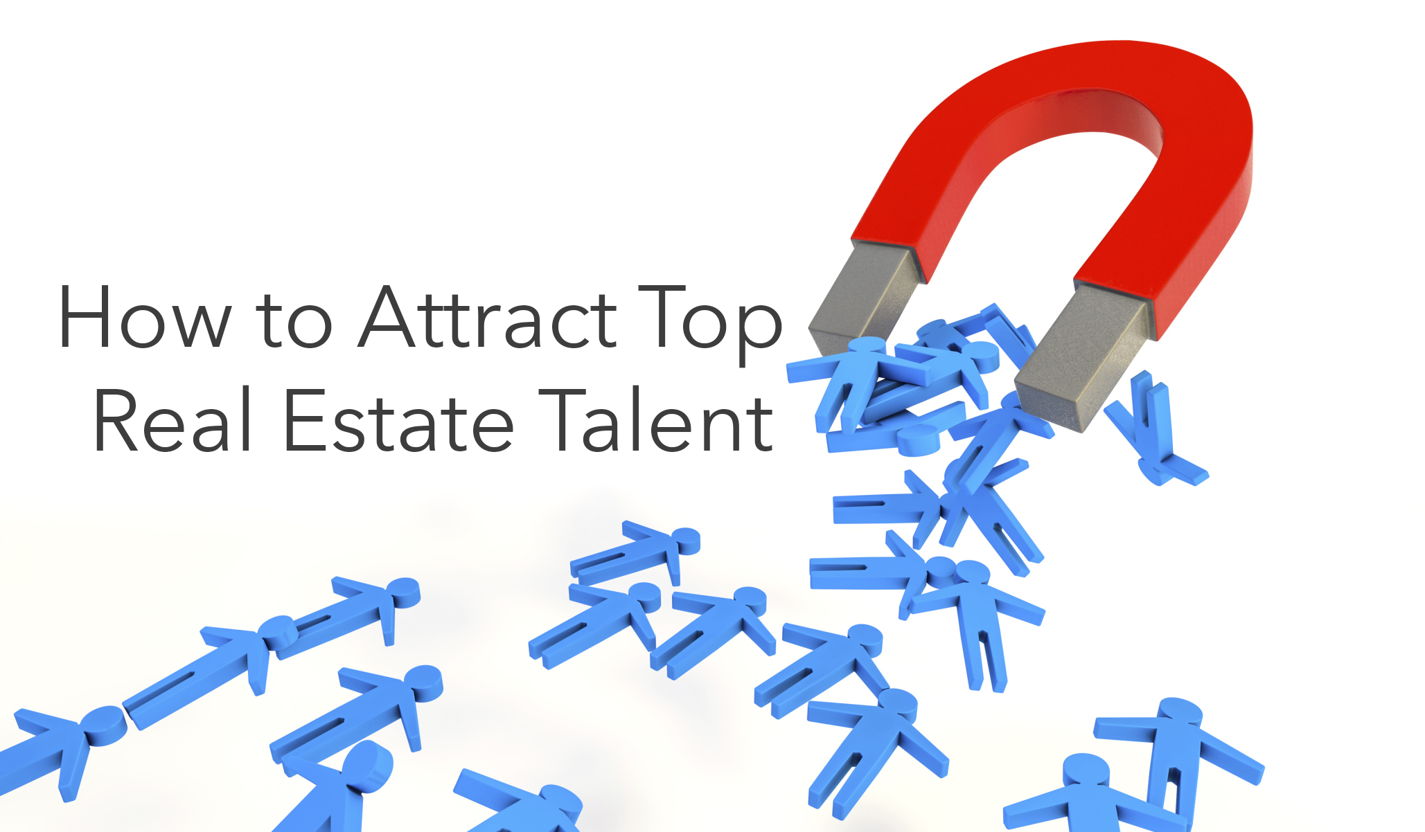 how to attract talent to a How can organizations attract top candidates before you can use employee assessment, candidates must want to work for you.
